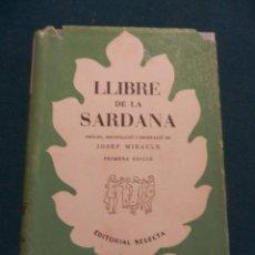 Libros de segunda mano: LLIBRE DE LA SARDANA - LIBRO EN CATALÀ DE JOSEP MIRACLE - EDITORIAL SELECTA 1 ª EDICIÓN 1953. Lote 49373411