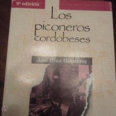 Libros de segunda mano: LOS PICONEROS CORDOBESES JOSE CRUZ GUTIERREZ . Lote 49391808