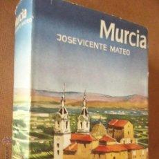 Libros de segunda mano: MURCIA. JOSEVICENTE MATEO. ED. DESTINO, 1971. 575 PP. ILUSTRADO. DESPLEGABLES.. Lote 49393479