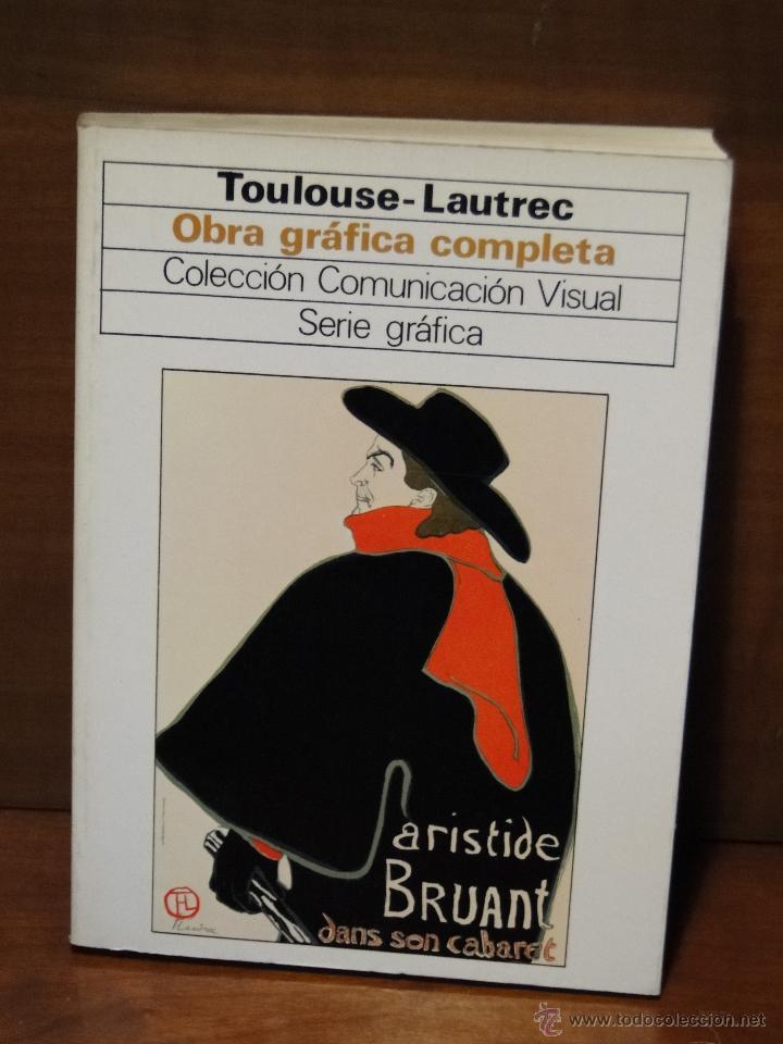 OBRA GRÁFICA COMPLETA.--TOULOUSE-LAUTREC (Libros de Segunda Mano - Bellas artes, ocio y coleccionismo - Otros)