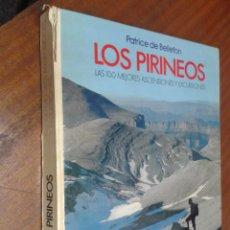 Libros de segunda mano: LOS PIRINEOS, LAS 100 MEJORES ASCENSIONES Y EXCURSIONES / P. DE BELLEFON / EDITORIAL RM 1977. Lote 49426673