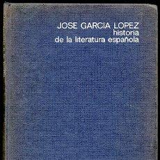 Libros de segunda mano: JOSÉ GARCÍA LÓPEZ: HISTORIA DE LA LITERATURA ESPAÑOLA. ED. VICENS-VIVES. BARCELONA, 1969. Lote 49429977