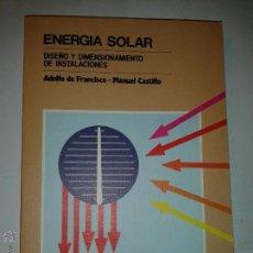 Libros de segunda mano: ENERGÍA SOLAR DISEÑO Y DIMENSIONAMIENTO DE INSTALACIONES 1985 ADOLFO DE FRANCISCO CAJASUR. Lote 49434084