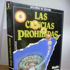 Libros de segunda mano: LAS CIENCIAS PROHIBIDAS. ENCICLOPEDIA DEL OCULTISMO. Nº 3. MAGIA: LOS PODERES SECRETOS - DIVERSOS AU. Lote 49445520