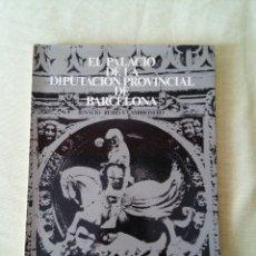 Libros de segunda mano: EL PALACIO DE LA DIPUTACION PROVINCIAL DE BARCELONA - POR IGNACIO RUBIO Y CAMBRONERO - AÑO 1972. Lote 49447092