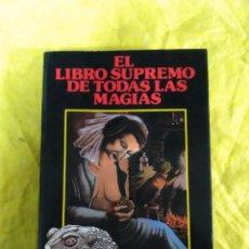 Libros de segunda mano: LIBRO SUPREMO DE TODAS LAS MAGIAS, ALBERTO EL GRANDE. Lote 49461873