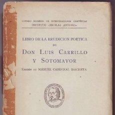 Libros de segunda mano: CARRILLO DE SOTOMAYOR, LUIS: LIBRO DE LA ERUDICION POETICA. DEDICATORIA AUTÓGRAFA DEL EDITOR . Lote 49480464