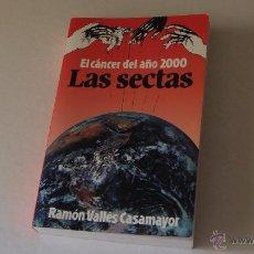 Libros de segunda mano: EL CÁNCER DEL AÑO 2000 LAS SECTAS- RAMÓN VALLÉS CASAMAYOR.. Lote 49494521