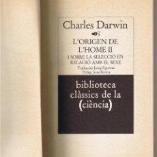 Libros de segunda mano: L'ORIGEN DE L'HOME - VOLUM II - CHARLES DARWIN - CATALAN. Lote 49510381