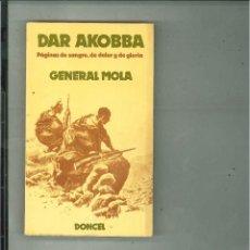 Libros de segunda mano: DAR AKOBBA. PÁGINAS DE SANGRE, DE DOLOR Y DE GLORIA. GENERAL MOLA. . Lote 49510719