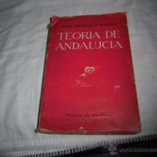Libros de segunda mano: TEORIA DE ANDALUCIA Y OTROS ENSAYOS.JOSE ORTEGA Y GASSET.REVISTA DE OCCIDENTE MADRID 1942. Lote 49532221