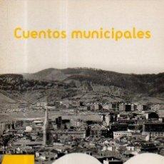 Libros de segunda mano: CUENTOS MUNICIPALES 1 - VARIOS AUTORES. PRÓLOGO ROSA REGÀS. FNAC, 2006. Lote 49540711