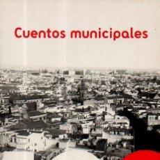 Libros de segunda mano: CUENTOS MUNICIPALES 3 - VARIOS AUTORES. PRÓLOGO MANUEL LONGARES. FNAC, 2007. Lote 49540794