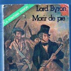 Libros de segunda mano: LORD BYRON, MORIR DE PIE. EDICIONES FELMAR. Lote 49552325