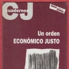 Libros de segunda mano: F. JAVIER VITORIA-UN ORDEN ECONÓMICO JUSTO-RETOS ANTE EL 2000 AÑO 1999 32PAG. LL573. Lote 49553691