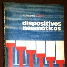 Libros de segunda mano: DISPOSITIVOS NEUMÁTICOS POR DEPPERT Y STOLL DE ED. MARCOMBO BOIXAREU EN BILBAO 1982. Lote 49559661