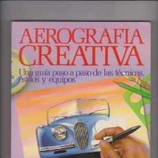 Libros de segunda mano: AEROGRAFIA CREATIVA - GRAHAM DUCKETT - EDITORIAL HERMANN BLUME 1985 / ILUSTRADO. Lote 49564710