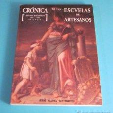 Libros de segunda mano: CRÓNICA DE LAS ESCUELAS DE ARTESANOS. JESÚS ALONSO SENTANDREU. DEDICATORIA AUTÓGRAFA DEL AUTOR. Lote 49565378