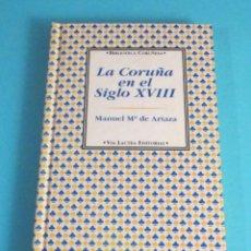 Libros de segunda mano: LA CORUÑA EN EL SIGLO XVIII. MANUEL Mª DE ARTAZA. Lote 49565716