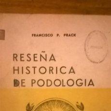 Livres d'occasion: RESEÑA HISTORICA DE PODOLOGIA, POR FRANCISCO P. PRACK (ARGENTINA) 1980/ TIEMPO DE CULTURA EDICIONES. Lote 49588297