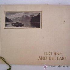 Libros de segunda mano: LIBRO CON FOTOS DE LUCERNE Y EL LAGO ,SUIZA - ALBUMES DE SOUVENIR EDITIONES ILLUSTRATO (AÑOS 60 APR). Lote 14686351