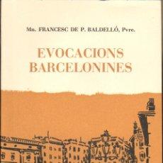 Libros de segunda mano: EVOCACIONS BARCELONINES - MN. FRANCESC DE P. BALDELLÓ, PVRE. Lote 49592999