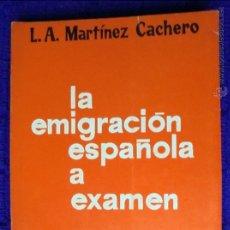 Libros de segunda mano: LA EMIGRACIÓN ESPAÑOLA A EXAMEN. Lote 49593237