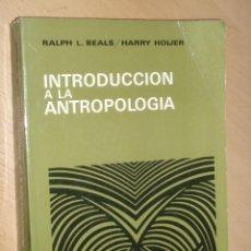 Libros de segunda mano: INTRODUCCION A LA ANTROPOLOGIA - RALPH BEALS Y HARRY HOIJER - AGUILAR MADRID 1978. Lote 49598378