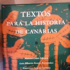 Libros de segunda mano: TEXTOS PARA LA HISTORIA DE CANARIAS (LAS PALMAS, 1994). Lote 49598679