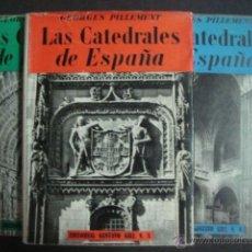 Libros de segunda mano: LAS CATEDRALES DE ESPAÑA (EN 3 TOMOS) GEORGES PILLEMENT TRADUC JUAN EDUARDO CIRLOT GUSTAVO GILI 1953. Lote 49606062