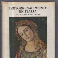 Libros de segunda mano: PROTORRENACIMIENTO. POR WILHELM VON BODE. HISTORIA DEL ARTE LABOR. TOMO VIII. EDITORIAL LABOR, S.A.. Lote 113440748