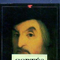 Libros de segunda mano: CORTÉS. EL HOMBRE. JOSÉ FUENTES MARES. GRIJALBO.. Lote 49609657