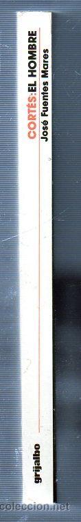 Libros de segunda mano: CORTÉS. EL HOMBRE. JOSÉ FUENTES MARES. GRIJALBO. - Foto 3 - 49609657