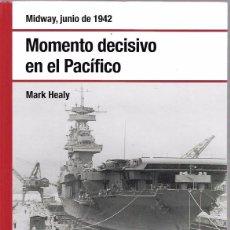 Libros de segunda mano: MOMENTO DECISIVO EN EL PACÍFICO. MIDWAY, JUNIO 1942. POR MARK HEALY. OSPREY PUBLISHING. 2008. Lote 101719192