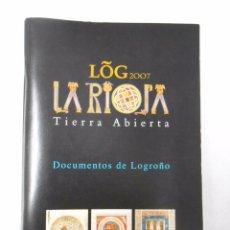 Libros de segunda mano: LA RIOJA TIERRA ABIERTA. DOCUMENTOS DE LOGROÑO. TDK240. Lote 49632500