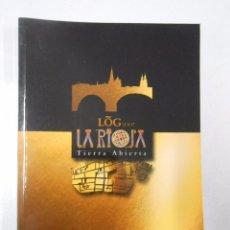 Libros de segunda mano: LOGROÑO 2007. LA RIOJA TIERRA ABIERTA FUNDACIÓN CAJA RIOJA. TDK240. Lote 49632581