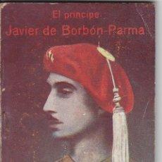 Livros em segunda mão: LAPUENTE: PRÍNCIPE JAVIER DE BORBÓN. CARLISMO. EDITORIAL MON. Lote 49635520