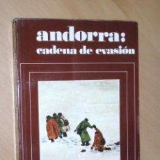 Libros de segunda mano: ANDORRA : CADENA DE EVASION 1942/1944 - FRANCESC VIADIU VENDRELL - MARTINEZ ROCA - 1974 - 1ª EDICION. Lote 49639878