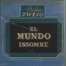 Libros de segunda mano: EL MUNDO INSOMNE, STEFAN ZWEIG, LUIS DE CARALT BARCELONA 1947, IDEAS CIUDADES PASIAJES DE LA VIDA . Lote 49646601