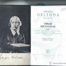 Libros de segunda mano: GRAZIA DELEDDA, OBRAS ESCOGIDAS, TOMO I, AGUILAR MADRID 1963, BIBLIOTECA PREMIO NOBEL, LEER. Lote 49647430