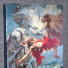 Libros de segunda mano: CALDERON DE LA BARCA Y LA ESPAÑA DEL BARROCO SALA DE EXPOSICIONES DE LA BIBLIOTECA NACIONAL. 2000. Lote 49650504