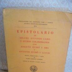 Libros de segunda mano: EPISTOLARIO DE MIGUEL ANTONIO CARO ... CON JOAQUIN RUBIÓ Y ORS Y ANTONIO RUBIO Y LLUCH. Lote 49682680