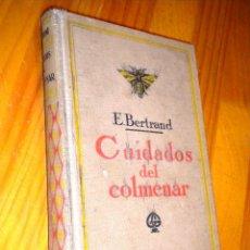 Libros de segunda mano: CUIDADOS DEL COLMENAR. CALENDARIO DEL APICULTOR / E. BERTRAND. Lote 49685137