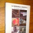 Libros de segunda mano: LA SIDERURGIA ESPAÑOLA EL PROCESO SIDERURGICO / UNESID / 1987. Lote 49685560