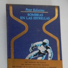 Libros de segunda mano: SOMBRAS EN LAS ESTRELLAS - PETER KOLOSIMO, 1969. Lote 49686383