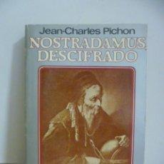 Libros de segunda mano: NOSTRADAMUS DESCIFRADO - JEAN-CHARLES PICHON - PLAZA & JANÉS - 1981. Lote 49689503