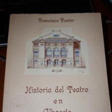 Libros de segunda mano: HISTORIA DEL TEATRO EN ALBACETE. FRANCISCO FUSTER AÑO 1974. 73 PÁGINAS. Lote 49708686