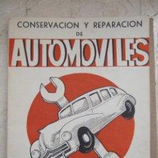 Libri di seconda mano: CONSERVACION Y REPARACION DE AUTOMOVILES - 1950 - PEREZ REYNA - PEREZ SEOANE - SERRANO NAVAS - 219 P. Lote 49711289