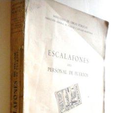 Libros de segunda mano: ESCALAFONES DEL PERSONAL DE PUERTOS. MINISTERIO DE OBRAS PUBLICAS, 1952.. Lote 49714763