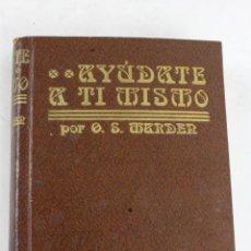 Libros de segunda mano: L-1418. . AYUDATE A TI MISMO. ORISON SWETT MARDEN.. Lote 49724049